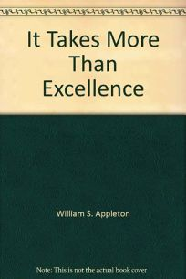 It Takes More Than Excellence