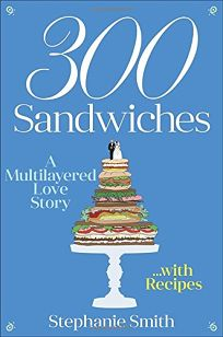 300 sandwiches article The article sounded like something from the onion, and yet there it  he loved  me and that sandwich: 'honey, you're 300 sandwiches away.