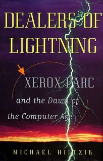 Dealers of Lightning: Xerox Parc & the Dawn of the Computer Age