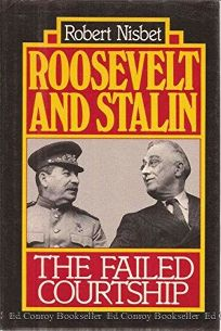 Roosevelt and Stalin: The Failed Courtship