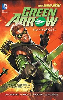 Comics Book Review Green Arrow Vol 1 The Midas Touch By Dan