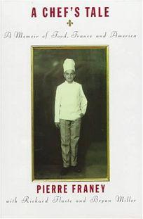 A Chefs Tale: A Memoir of Food