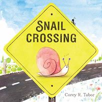 Children's Book Review: Snail Crossing by Corey R. Tabor. HarperCollins/Balzer + Bray, $17.99 (40p) ISBN 978-0-06-287800-7