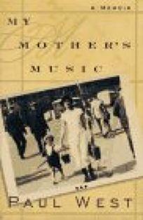 My Mothers Music: 9a Memoir