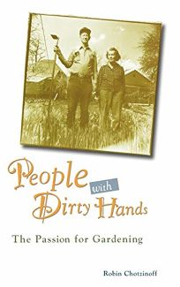 People with Dirty Hands: The Passion for Gardening