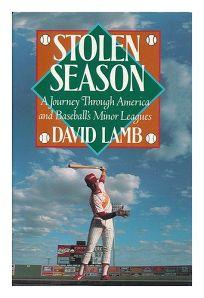 Stolen Season: A Journey Through America and Baseballs Minor Leagues