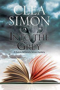 Into the Grey: A Dulcie Schwartz Feline Mystery