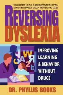 Reversing Dyslexia: Improving Learning and Behavior without Drugs