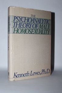 The Psychoanalytic Theory of Male Homosexuality