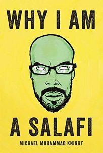 Why I Am a Salafi