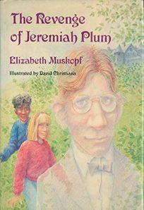 The Revenge of Jeremiah Plum