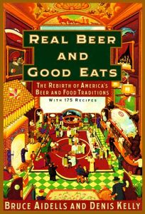 Real Beer and Good Eats: The Rebirth of Americas Beer and Food Traditions