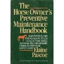 The Horse Owners Preventive Maintenance Handbook