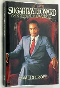Sugar Ray Leonard & Other Noble Warriors