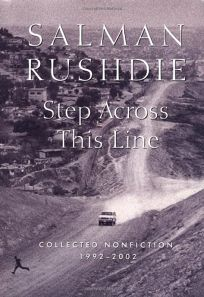 STEP ACROSS THIS LINE: Collected Nonfiction 1992–2002