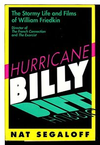 Hurricane Billy: The Stormy Life and Films of William Friedkin