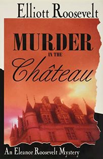 Murder in the Chateau: An Eleanor Roosevelt Mystery