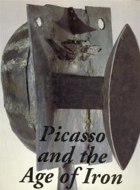 Picasso and the Age of Iron