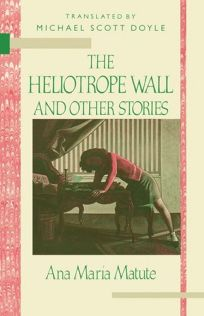 The Heliotrope Wall and Other Stories