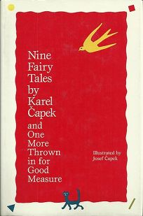 Nine Fairy Tales by Karel Capek: And One More Thrown in for Good Measure