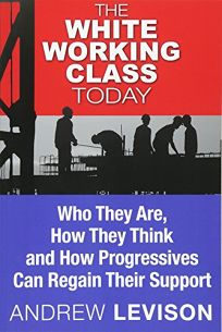 The White Working Class Today: Who They Are