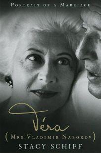 Vera Mrs. Vladimir Nabokov: Portrait of a Marriage