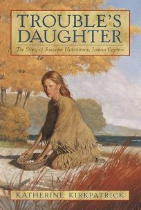Troubles Daughter: The Story of Susanna Hutchinson