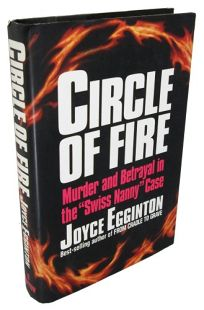 Circle of Fire: Murder and Betrayal in the Swiss Nanny Case