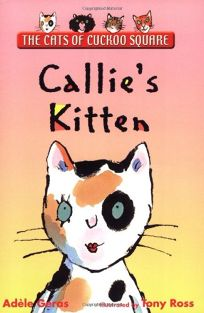 Callies Kitten: The Cats of Cuckoo Square