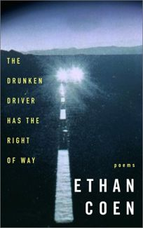 THE DRUNKEN DRIVER HAS THE RIGHT OF WAY