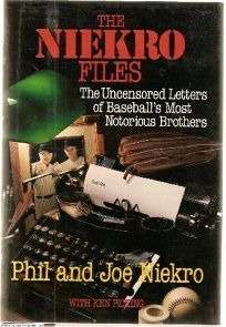 The Niekro Files: The Uncensored Letters of Baseballs Most Notorious Brothers