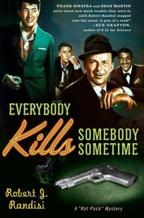 Everybody Kills Somebody Sometime: A Rat Pack Mystery