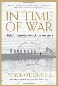 In Time of War: Hitlers Terrorist Attack on America