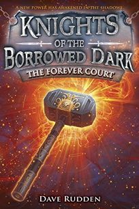 The Forever Court Knights of the Borrowed Dark
