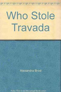 Who Stole Travada?