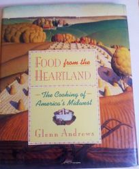 Food from the Heartland: The Cooking of Americas Midwest