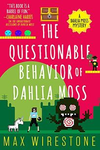 The Questionable Behavior of Dahlia Moss: A Dahlia Moss Mystery