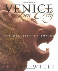 VENICE: LION CITY: The Religion of Empire