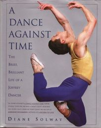 A Dance Against Time: The Triumphant Life of a Young Joffrey Artist