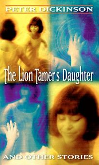 The Lion Tamers Daughter and Other Stories