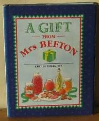 A Gift from Mrs. Beeton: Edible Delights