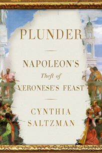 Plunder: Napoleon's Theft of Veronese's Feast