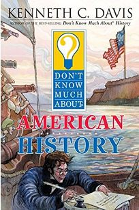 Dont Know Much about American History
