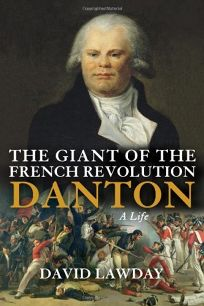 The Giant of the French Revolution: Danton