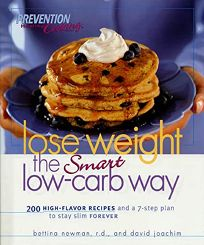 LOSE WEIGHT THE SMART LOW-CARB WAY: 200 High-Flavor Recipes and a 7-Step Plan to Stay Slim Forever