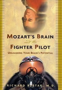 MOZARTS BRAIN AND THE FIGHTER PILOT: Unleashing Your Brains Potential