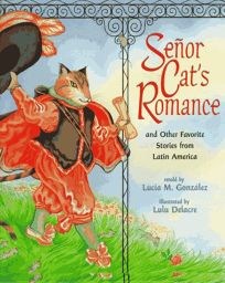 Senor Cats Romance and Other Favorite Stories from Latin America
