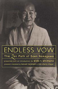 Endless Vow: The Zen Path of Soen Nakagawa