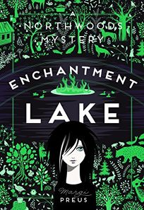 Enchantment Lake: A Northwoods Mystery