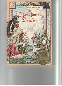 Hans Christian Andersens the Marsh Kings Daughter